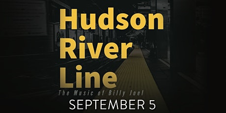 Hudson River Line performing the Music of Billy Joel (Tribute) tickets
