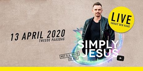 Simply Jesus - Niet in Omnisport, wel LIVE vanuit Den Haag tickets