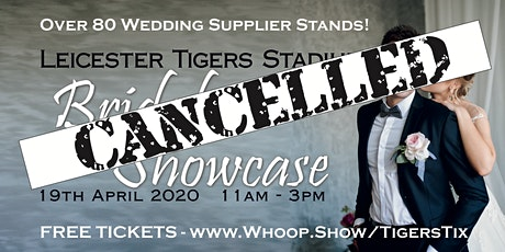 Leicester Bridal Showcase - CANCELLED DUE TO COVID-19 OUTBREAK tickets