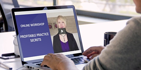 VIRTUAL (ONLINE) WORKSHOP Profitable Practice Growth Secrets: How To Attract More Of Your Ideal Clients And Significantly Increase Your Profits Without Working More Hours tickets