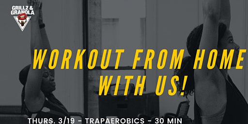 Grillz + Granola: Workout from Home Series
