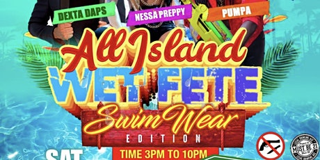 All Island Cooler Party  - Wet Fete Swim Wear Edition tickets