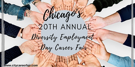 CHICAGO'S 20th ANNUAL DIVERSITY EMPLOYMENT DAY CAREER FAIR, October 8, 2020 tickets