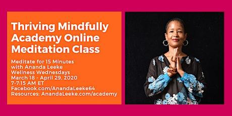 Thriving Mindfully Academy Wellness Wednesday Meditation Class on Facebook tickets