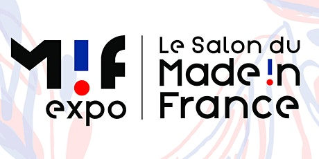 SALON MIF EXPO - Le salon du made in France billets