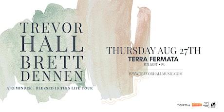 TREVOR HALL &  BRETT DENNEN  - STUART tickets