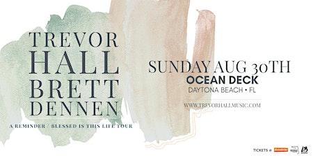 TREVOR HALL &  BRETT DENNEN - DAYTONA BEACH (Direct Oceanfront) tickets