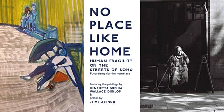 """No Place Like Home"" Human Fragility n the streets of Soho tickets"