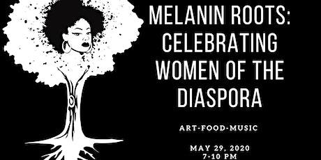 Melanin Roots: Celebrating Women of the Diaspora tickets