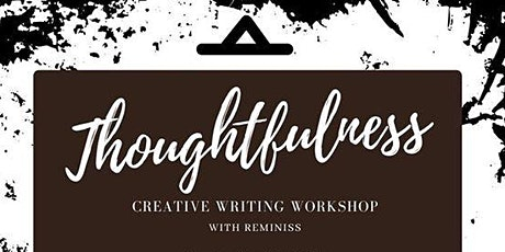 Thoughtfullness Creative Writing Workshop tickets