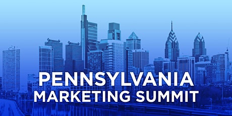 Pennsylvania Marketing Summit **POSTPONED TO JUNE 2021 - NEW DATES PENDING** tickets