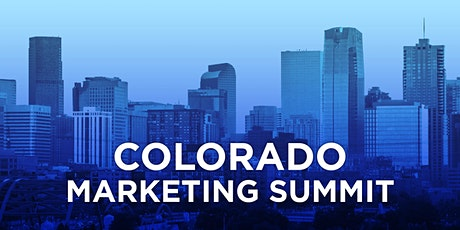 Colorado Marketing Summit - **POSTPONED TO JUNE 2021 - FINAL DATE PENDING** tickets
