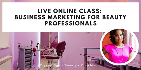 Business Marketing for Beauty Professionals (ONLINE LIVE CLASS) tickets