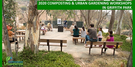 12/12/20 Free LASAN Composting & Urban Gardening Workshop - Griffith Park tickets