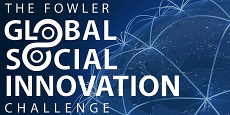 Fowler Global Social Innovation Challenge Global Final tickets