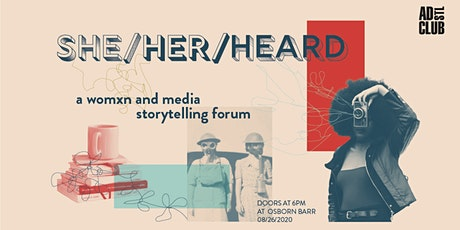 SHE/HER/HEARD: A Womxn and Media Storytelling Forum tickets