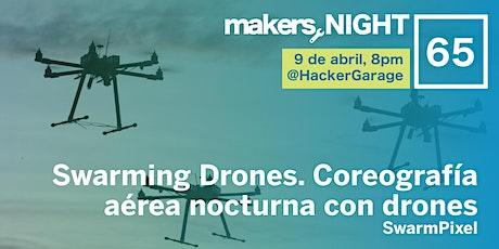 POSPUESTO A ABRIL > MakersNight 65 - Drones y Coreografía Aérea Nocturna boletos