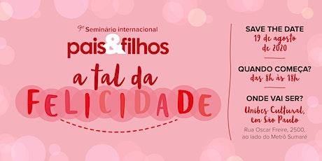 9º Seminário Internacional Pais&Filhos ingressos