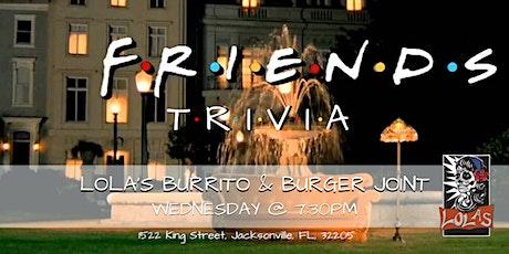 Friends Trivia at Lola's Burrito & Burger Joint tickets