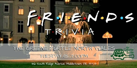 Friends Trivia at The Greene Turtle North Wales tickets