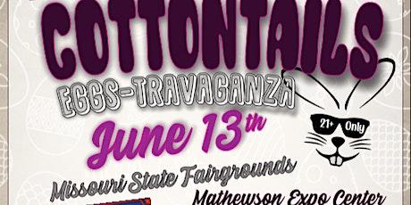 Cottontails EGGS-TRAVAGANZA  21+ event tickets