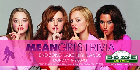 Mean Girls Trivia at End Zone Lake Highlands tickets