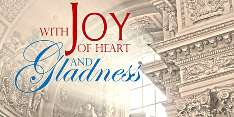 With Joy of Heart and Gladness tickets