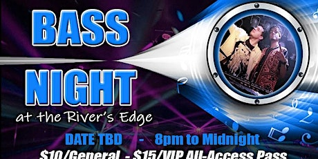 Bass Night at the River's Edge tickets