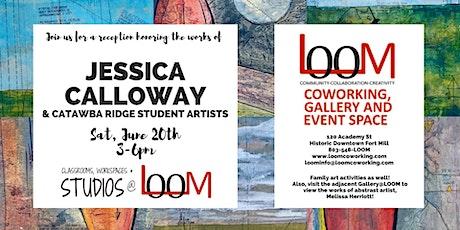 Studios@LOOM Art Reception- Jessica Calloway tickets