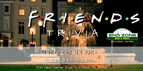 Friends Trivia at End Zone Plano tickets