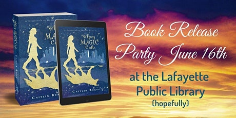 Book Release Party for When Magic Calls by Caitlin Berve June 16th tickets