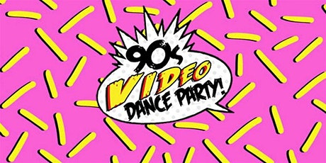 The 90s Video Dance Party! tickets