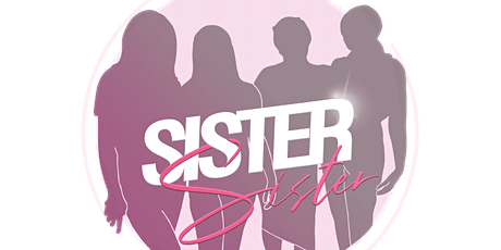 SISTER SISTER tickets