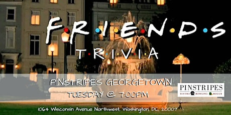 Friends Trivia at Pinstripes Georgetown tickets