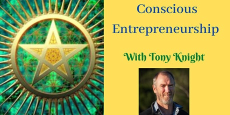 Conscious Entrepreneurship  with Tony Knight tickets