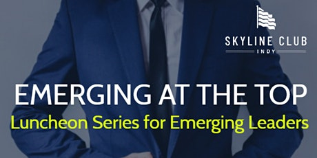 Emerging at the Top Emerging Leaders Luncheon tickets