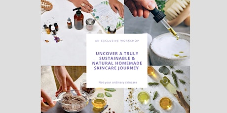 Uncover A Truly Sustainable & Natural Homemade Skincare Journey tickets