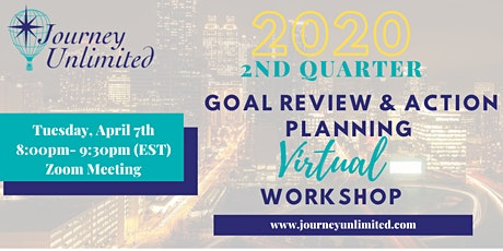2020: 2nd Quarter Goal Review & Action Planning Virtual Workshop   tickets