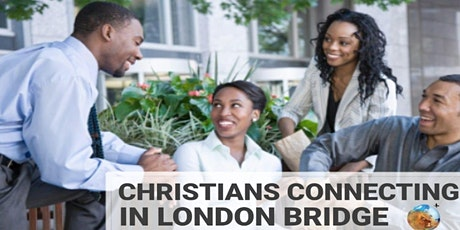 Christians Connecting in London Bridge & Everywhere else tickets