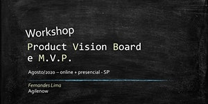 Workshop: Product Vision Board e MVP - Novembro/2020 -...