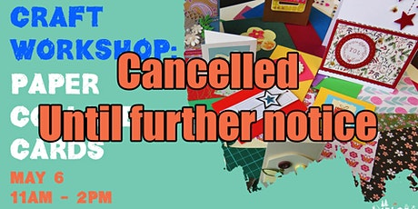 Craft Workshop 3 - Paper Collage Cards Cancelled until Further Notice tickets