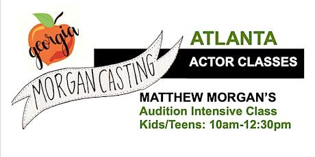 Morgan Casting Kids & Teens Audition Workshop   ATLANTA, GA  tickets