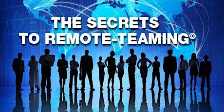 The Secrets to Successful Remote-Teaming© Webinar tickets