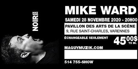 Mike Ward : Ce Show du 28 novembre 2020 sera remis. Date a venir... tickets