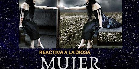 """Activa la Diosa que hay en ti """"Mujer Elemental"""" tickets"""