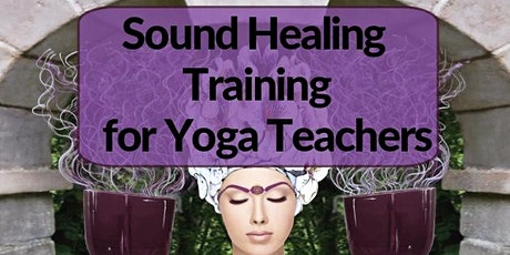 Sound Healing Training for Yoga Teachers tickets