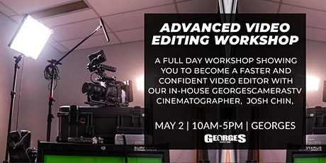 Advanced Video Editing Workshop with GeorgesCamerasTV, Josh Chin tickets
