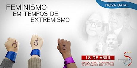 FEMINISMO EM TEMPOS DE EXTREMISMO ingressos