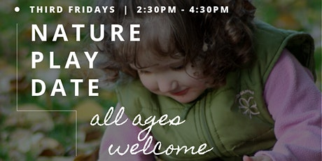 6-FT-SAFE – Nature Play Date – All ages welcome! tickets