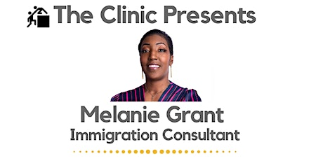 The Clinic Presents: Melanie Grant, Immigration Consultant tickets